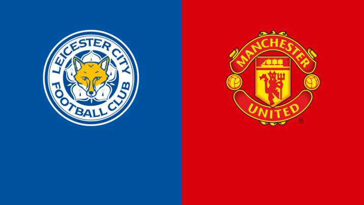 Leicester City vs Manchester United Preview